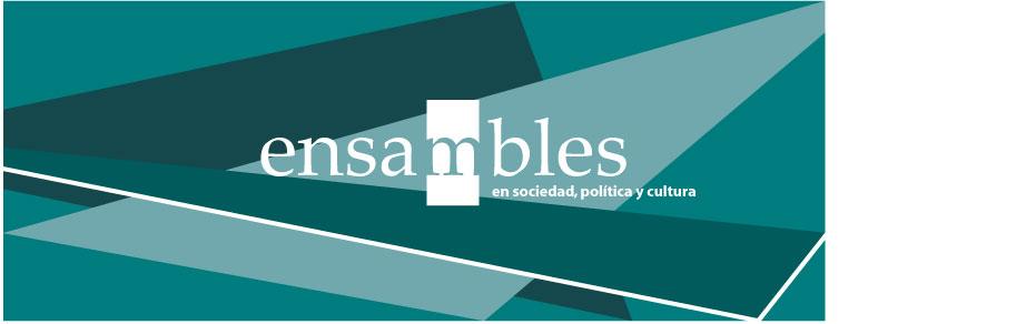 ensambles revista en sociedad, política y cultura